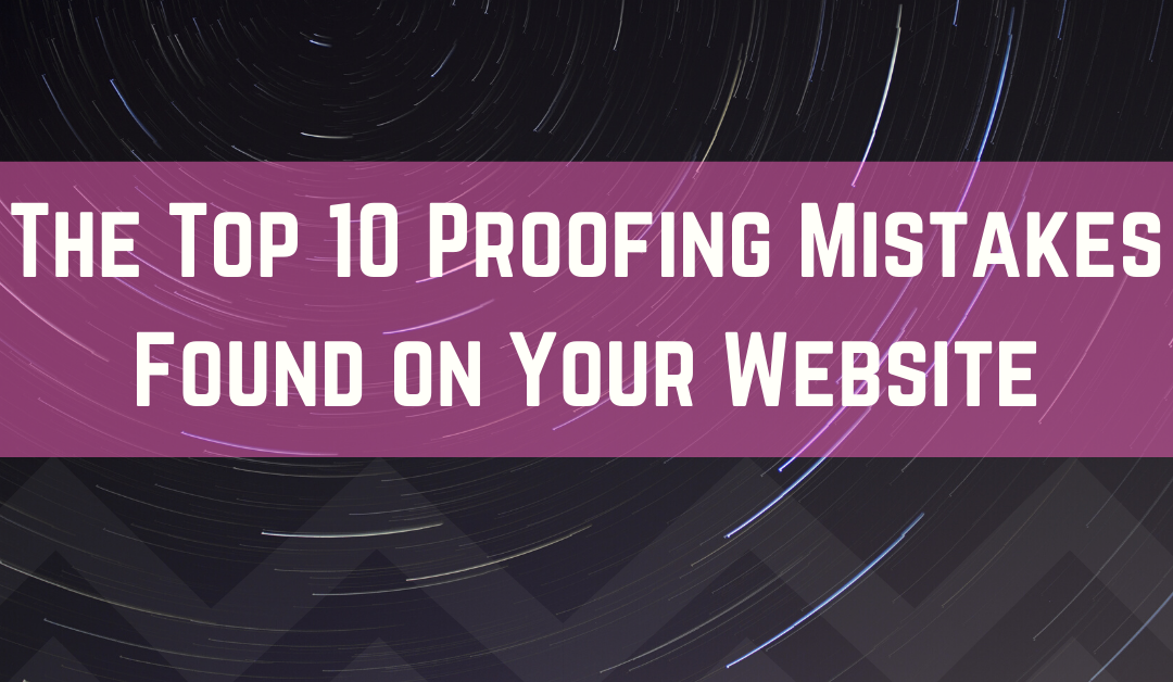 The Top 10 Proofing Mistakes Found on Your Website